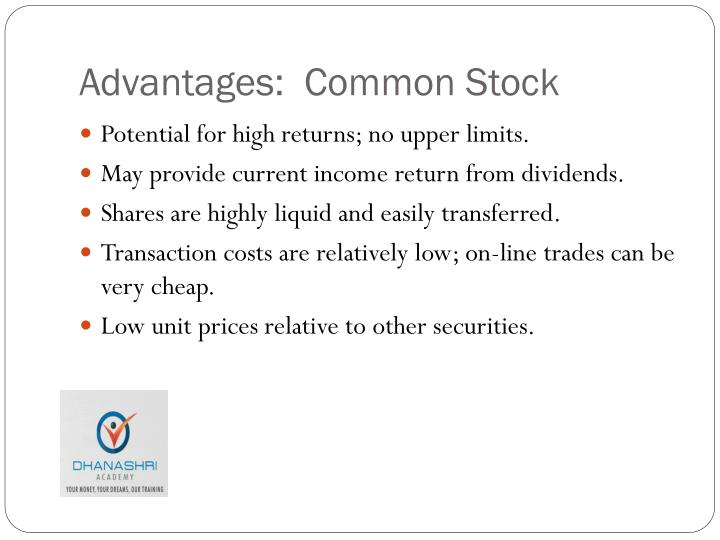 Advantages:  Common Stock