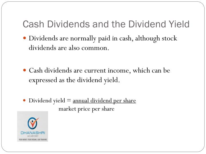 Cash Dividends and the Dividend Yield