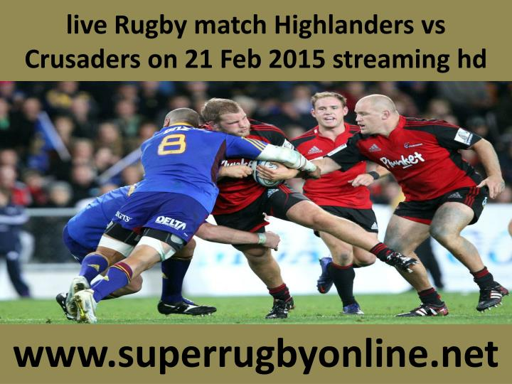Live rugby match highlanders vs crusaders on 21 feb 2015 streaming hd