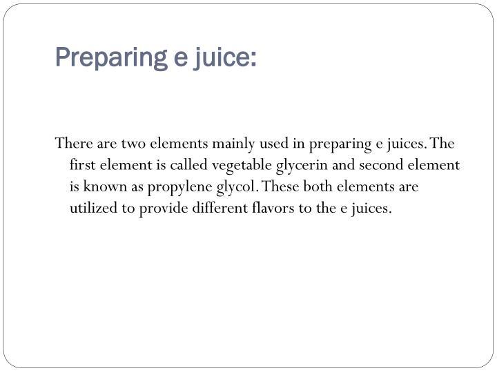 Preparing e juice