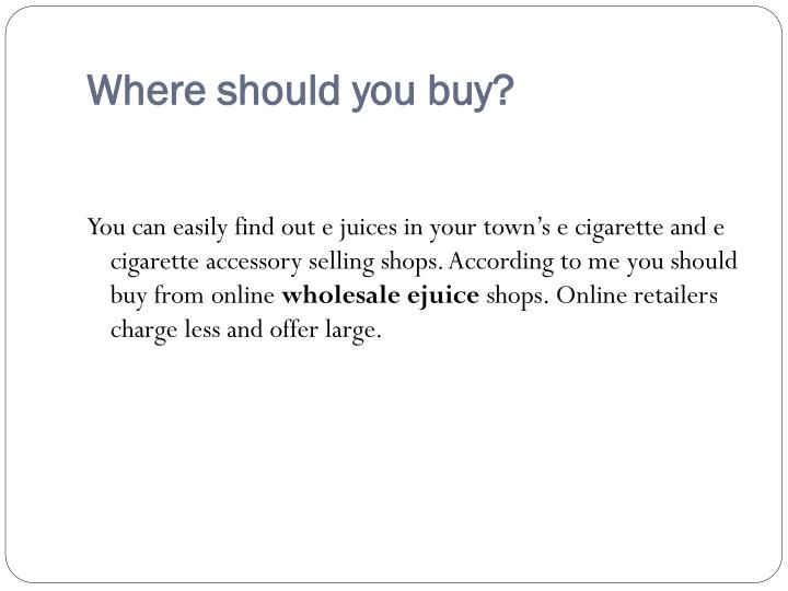 Where should you buy