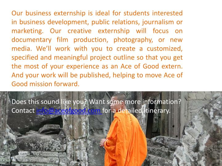 Our business externship is ideal for students interested in business development, public relations, ...