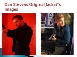 dan stevens original jacket s images