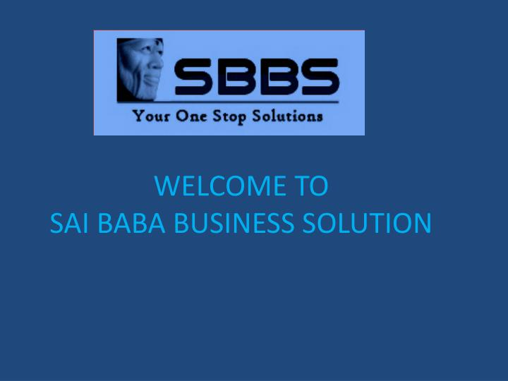 Welcome to sai baba business solution