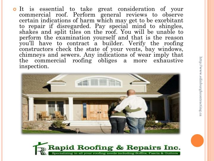 It is essential to take great consideration of your commercial roof. Perform general reviews to observe certain indications of harm which may get to be exorbitant to repair if disregarded. Pay special mind to shingles, shakes and split tiles on the roof. You will be unable to perform the examination yourself and that is the reason you'll have to contract a builder. Verify the roofing constructors check the state of your vents, bay windows, chimneys and sewers. Any indications of wear imply that the commercial roofing obliges a more exhaustive inspection.
