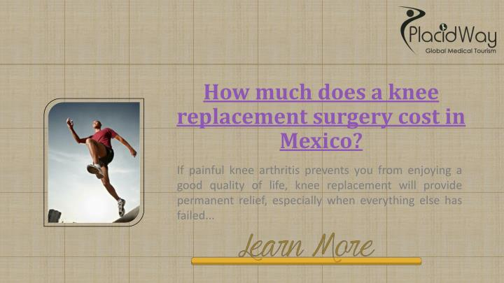 How much does a knee replacement surgery cost in Mexico