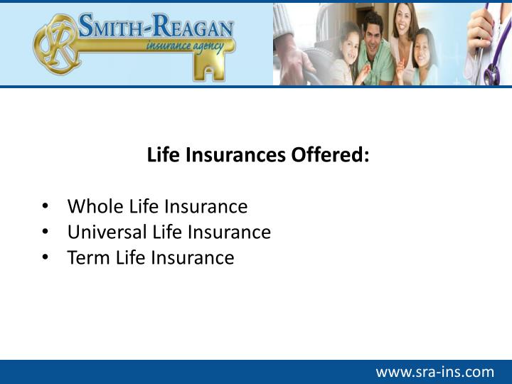 Life Insurances Offered: