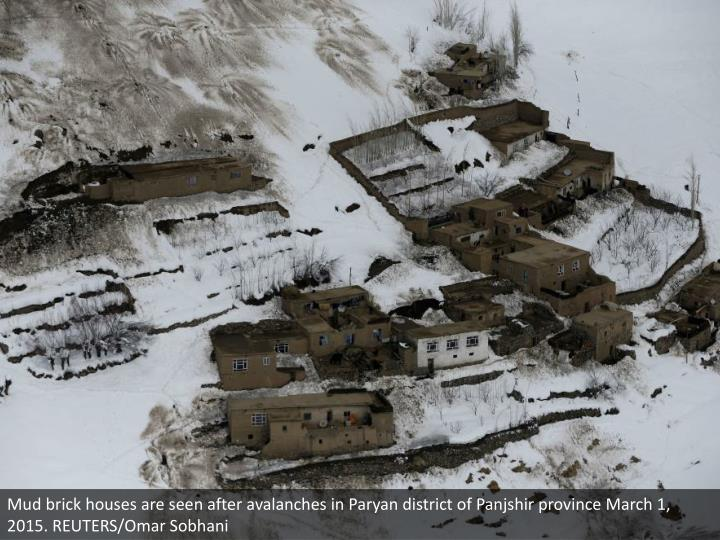 Mud brick houses are seen after avalanches in Paryan district of Panjshir province March 1, 2015. REUTERS/Omar Sobhani