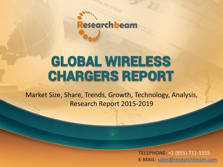 Global wireless chargers report
