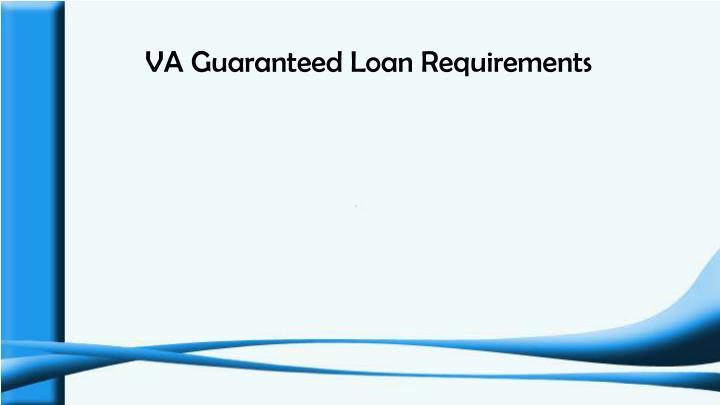 VA Guaranteed Loan Requirements