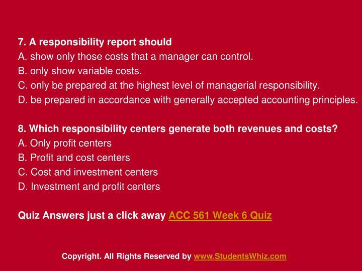 7. A responsibility report should