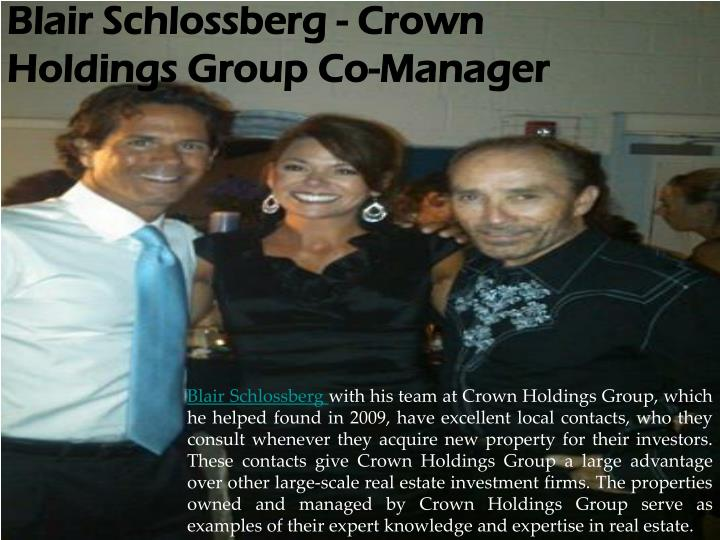 Blair Schlossberg - Crown Holdings Group Co-Manager
