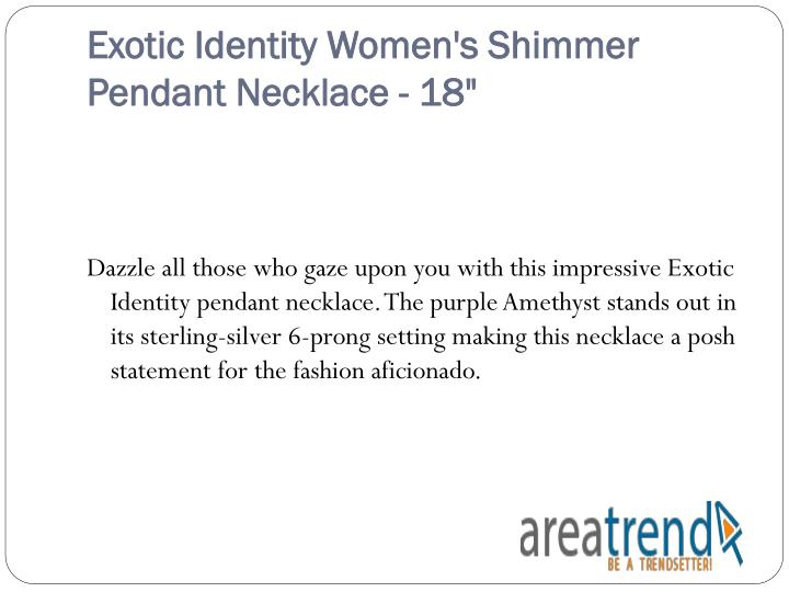 Exotic Identity Women's Shimmer Pendant Necklace - 18