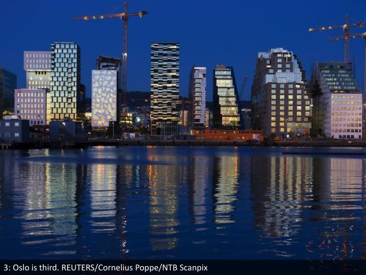 3: Oslo is third. REUTERS/Cornelius Poppe/NTB Scanpix