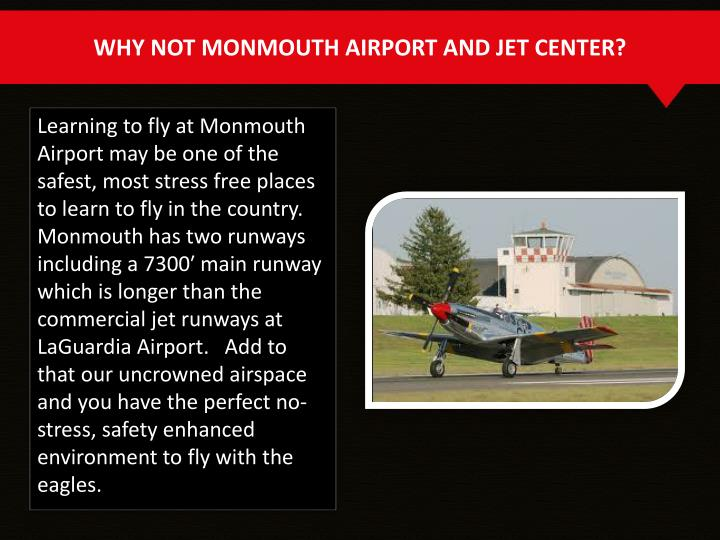 WHY NOT MONMOUTH AIRPORT AND JET CENTER?
