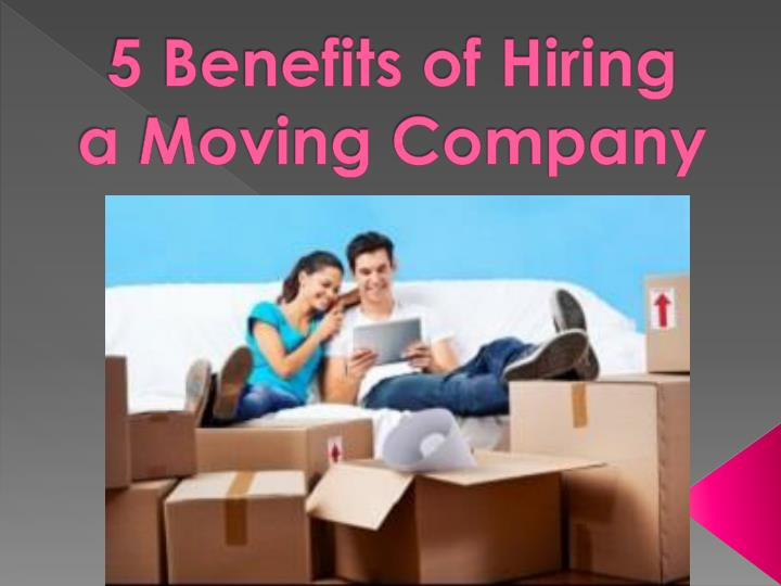 5 benefits of hiring a moving company