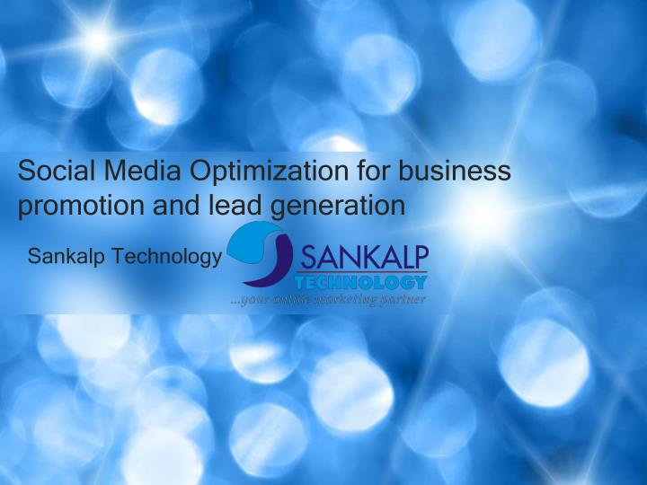 Social media optimization for business promotion and lead generation