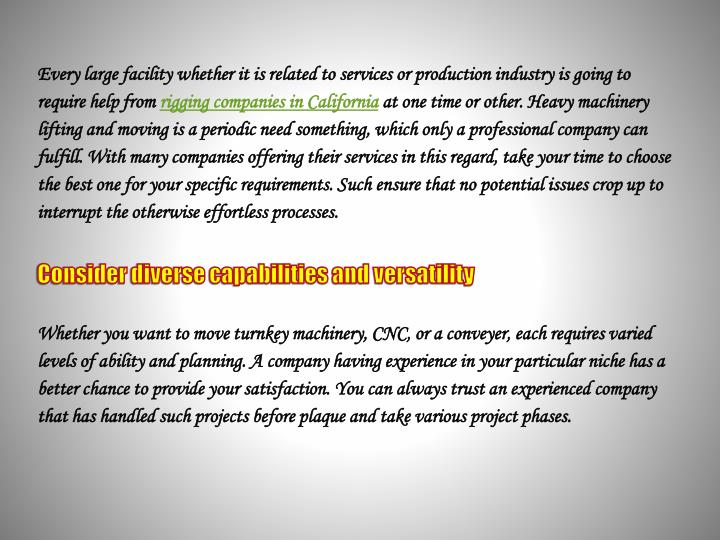 Every large facility whether it is related to services or production industry is going to require help from