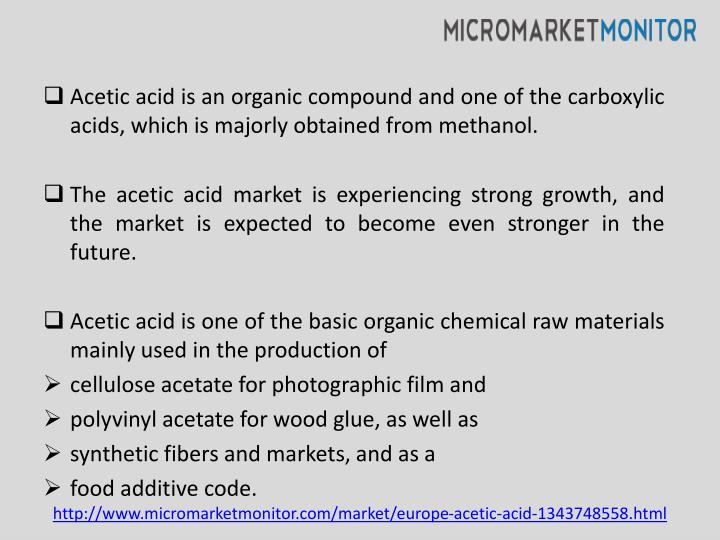 Acetic acid is an organic compound and one of the carboxylic acids, which is majorly obtained from