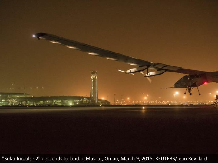 """Solar Impulse 2"" descends to land in Muscat, Oman, March 9, 2015. REUTERS/Jean Revillard"
