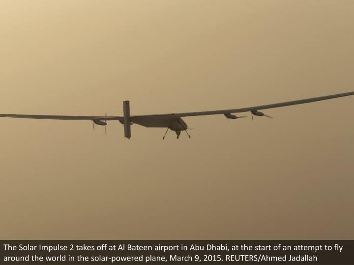 The Solar Impulse 2 takes off at Al Bateen airport in Abu Dhabi, at the start of an attempt to fly around the world in the solar-powered plane, March 9, 2015. REUTERS/Ahmed Jadallah