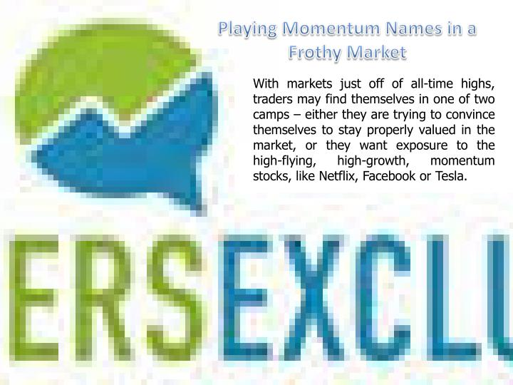 Playing Momentum Names in a Frothy Market