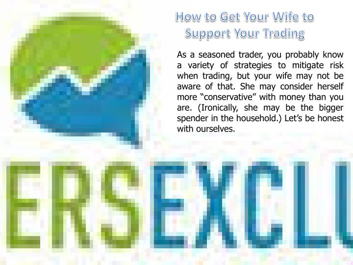How to Get Your Wife to Support Your Trading