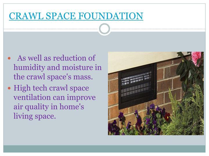 CRAWL SPACE FOUNDATION