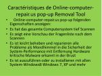 caract ristiques de online computer repair us pop up removal tool