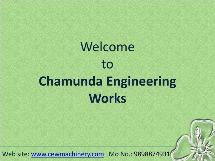Welcome to chamunda engineering works