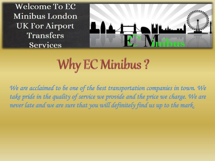 Why EC Minibus ?