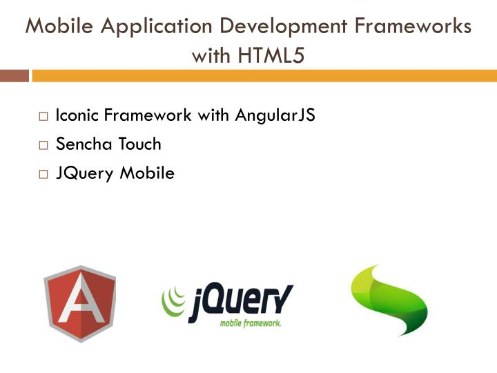 Mobile Application Development Frameworks with HTML5