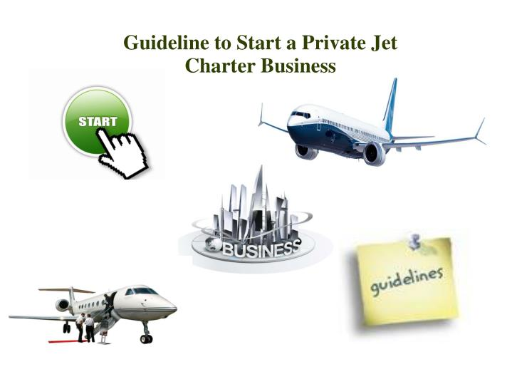 Guideline to Start a Private Jet Charter Business