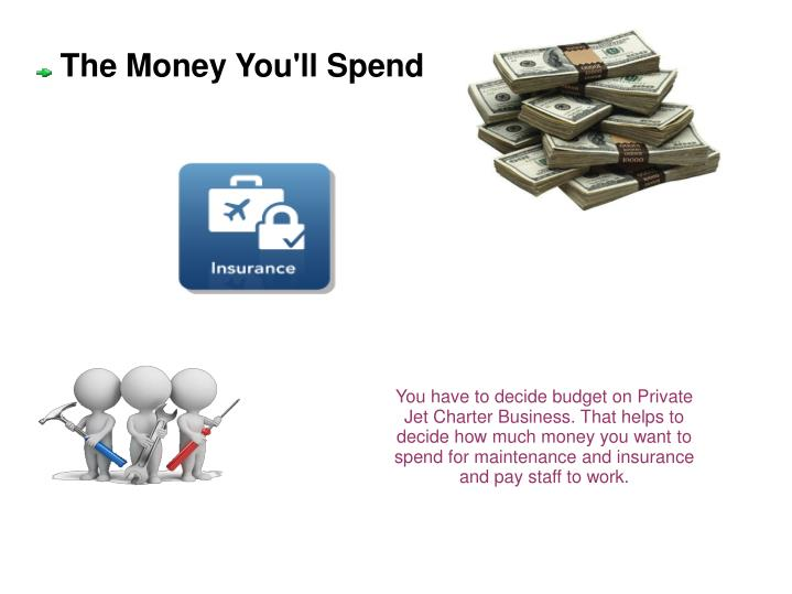 The Money You'll Spend