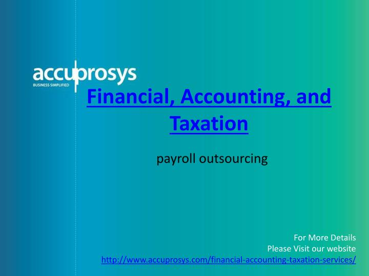 Financial, Accounting, and Taxation