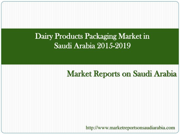 Dairy Products Packaging Market in Saudi Arabia 2015-2019