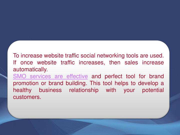 To increase website traffic social networking tools are used. If once website traffic increases, then sales increase automatically.