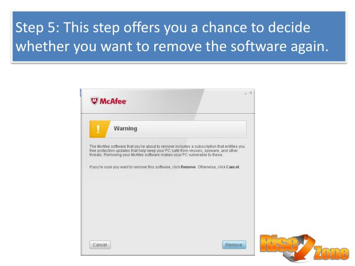 Step 5: This step offers you a chance to decide whether you want to remove the software again.