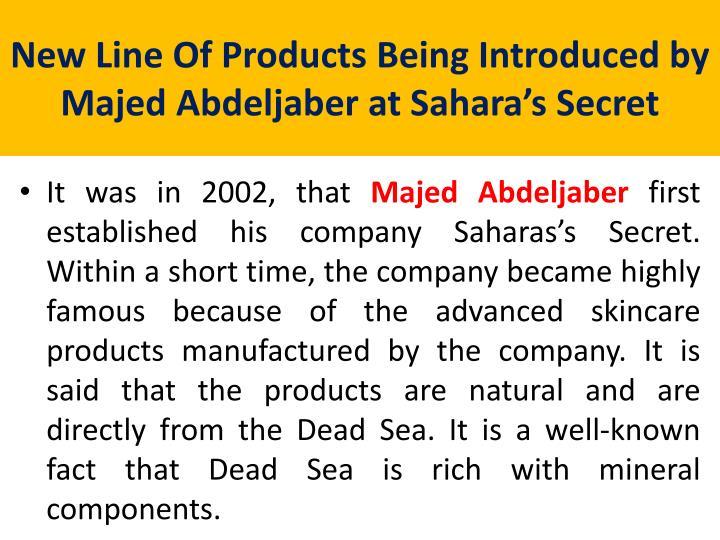 New Line Of Products Being Introduced by Majed Abdeljaber at Sahara's Secret