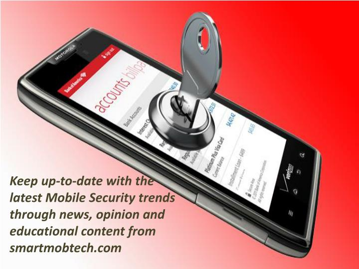 Keep up-to-date with the latest Mobile Security trends through news, opinion and educational content...
