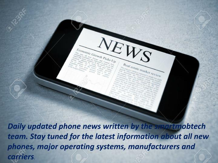 Daily updated phone news written by the