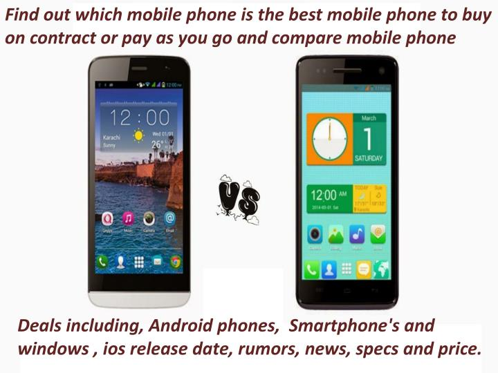 Find out which mobile phone is the best mobile phone to buy on contract or pay as you go and compare mobile phone