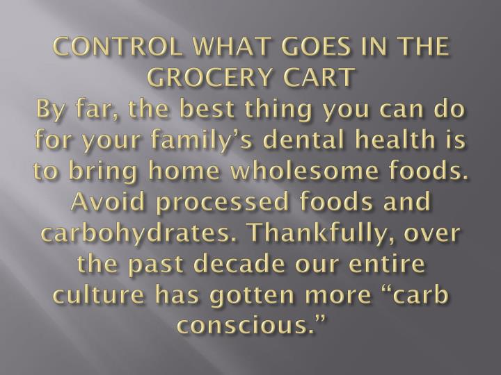 CONTROL WHAT GOES IN THE GROCERY CART