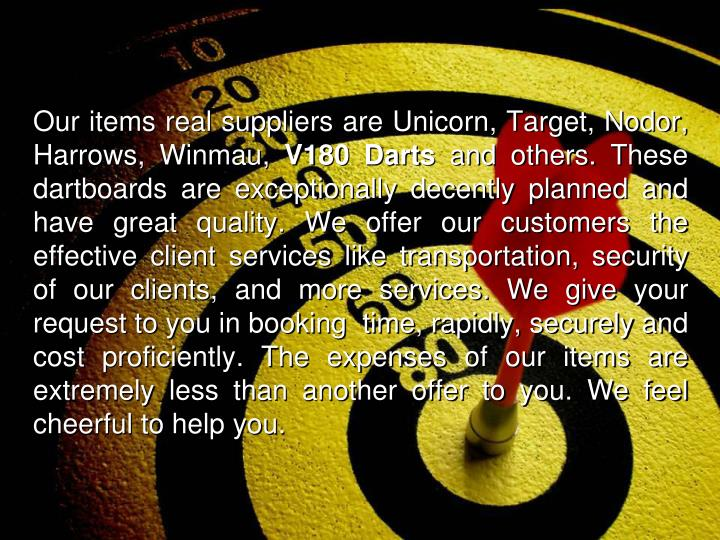Our items real suppliers are Unicorn, Target,