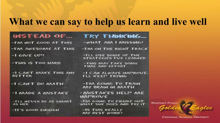 What we can say to help us learn and live well