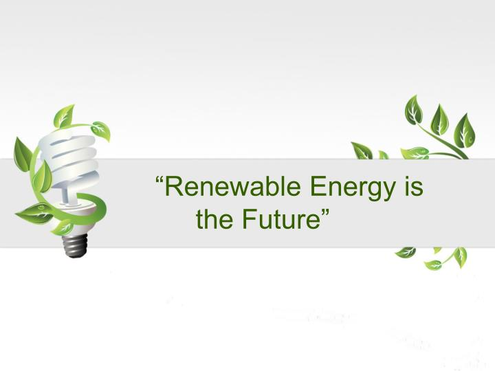 """Renewable Energy is"