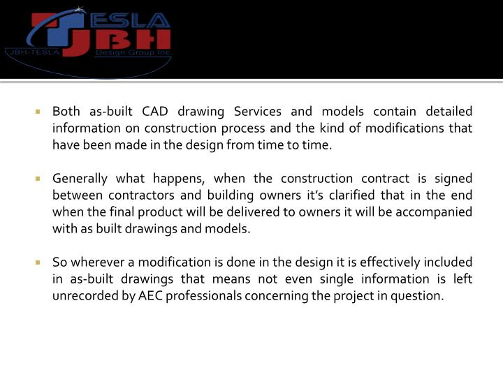 Both as-built CAD drawing Services and models contain detailed information on construction process a...