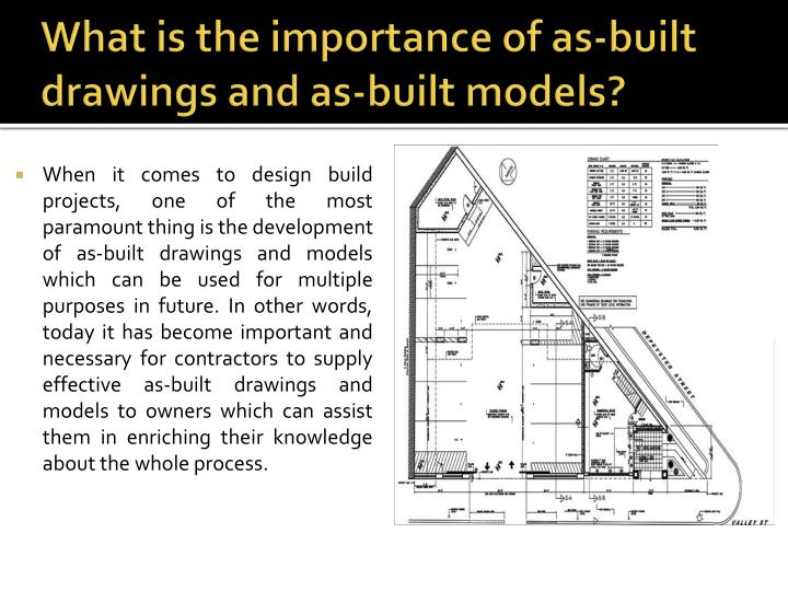 What is the importance of as built drawings and as built models