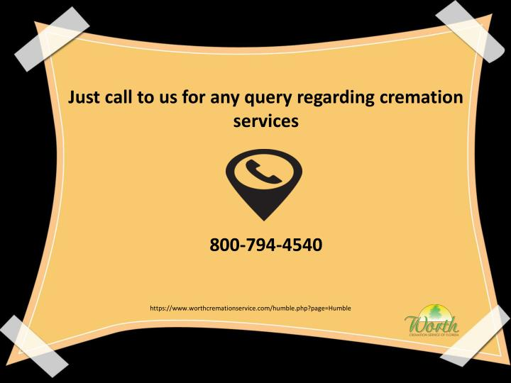 Just call to us for any query regarding cremation services