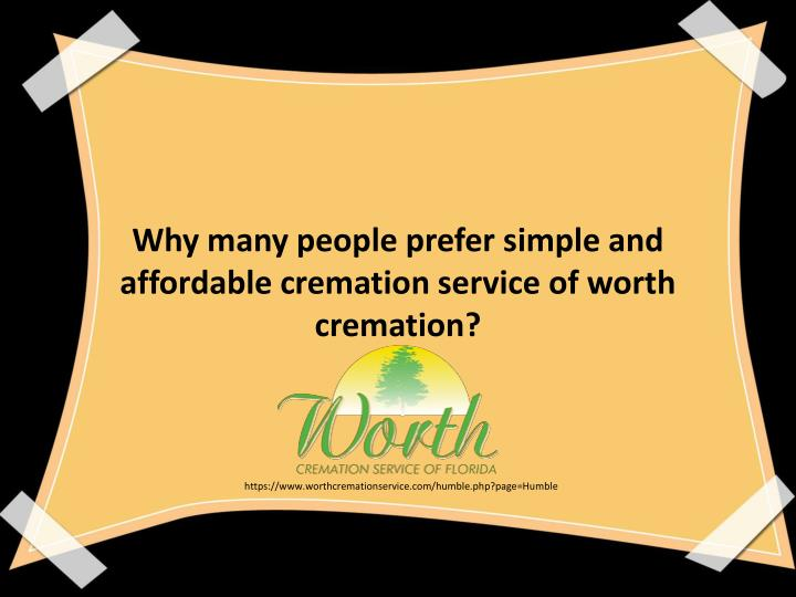 Why many people prefer simple and affordable cremation service of worth cremation?